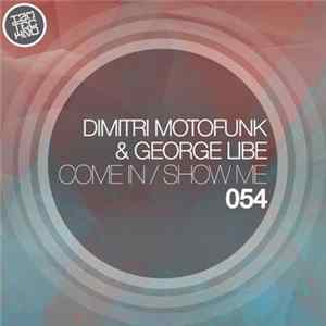 Descargar Dimitri Motofunk & George Libe - Come In / Show Me