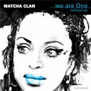 Descargar Watcha Clan - We Are One Remixes