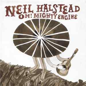 Descargar Neil Halstead - Oh! Mighty Engine