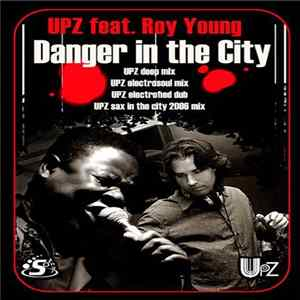 Descargar UPZ Feat. Roy Young - Danger In The City