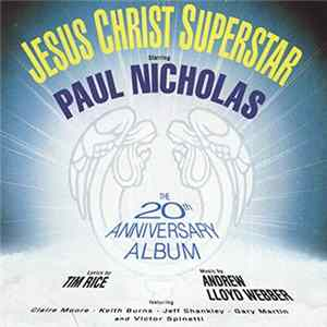 Descargar Paul Nicholas, Claire Moore, Keith Burns, Jeff Shankley, Gary Martin , Victor Spinetti - Jesus Christ Superstar - The 20th Anniversary Album