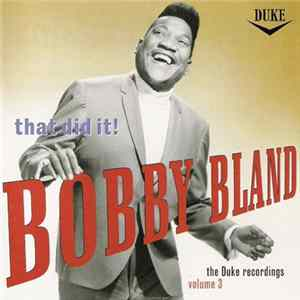 "Descargar Bobby ""Blue"" Bland - That Did It! The Duke Recordings Volume 3"