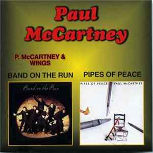 Descargar Paul McCartney / Paul McCartney & Wings - Band On The Run / Pipes Of Peace