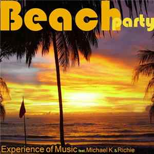 Descargar Experience Of Music Feat. Michael K. & Richie - Beach Party