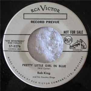 Descargar Bob King & The Country Kings - Pretty Little Girl In Blue / Forth Worth Jail