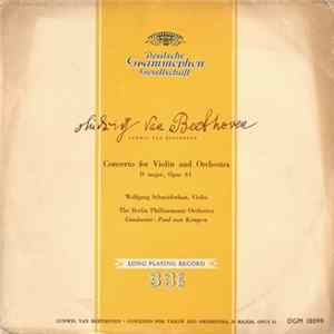 Descargar Ludwig van Beethoven - Wolfgang Schneiderhan, The Berlin Philharmonic Orchestra, Paul Van Kempen - Concerto For Violin And Orchestra D Major, Opus 61