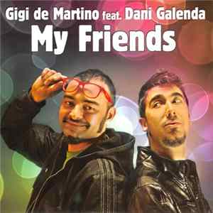 Descargar Gigi De Martino Feat. Dani Galenda - My Friends